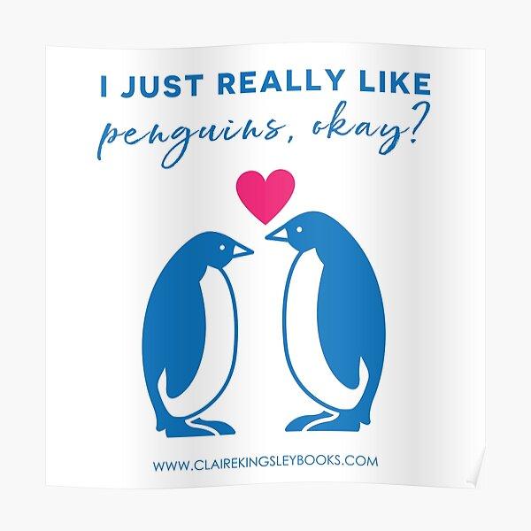 I just really like penguins, okay? Poster