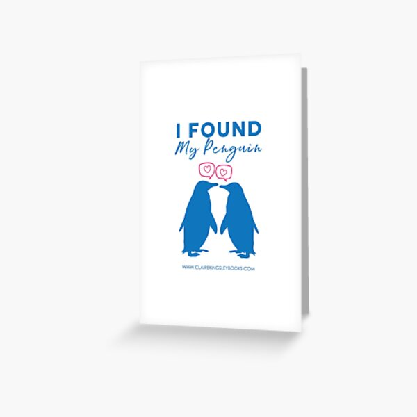 I Found My Penguin Greeting Card