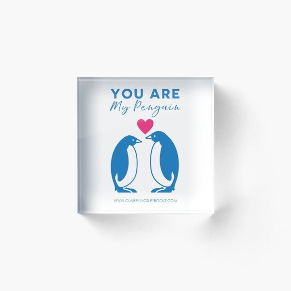 You Are My Penguin Acrylic Block