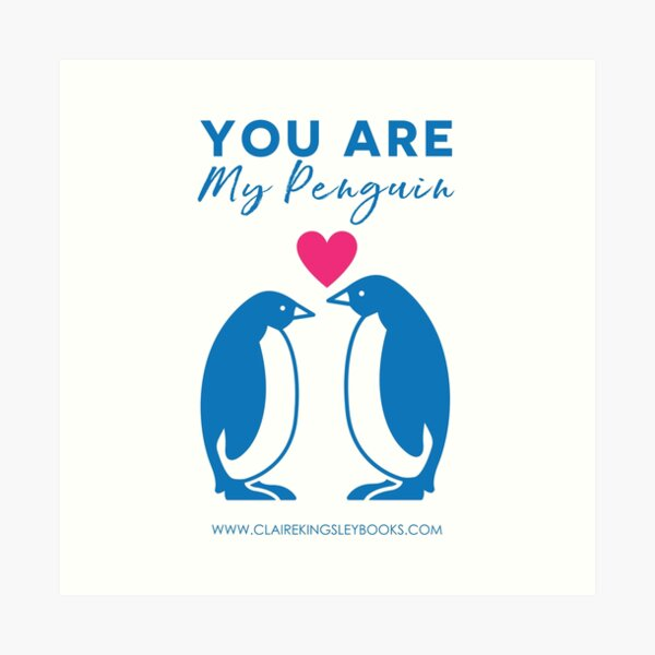 You Are My Penguin Art Print