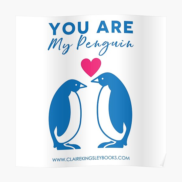 You Are My Penguin Poster