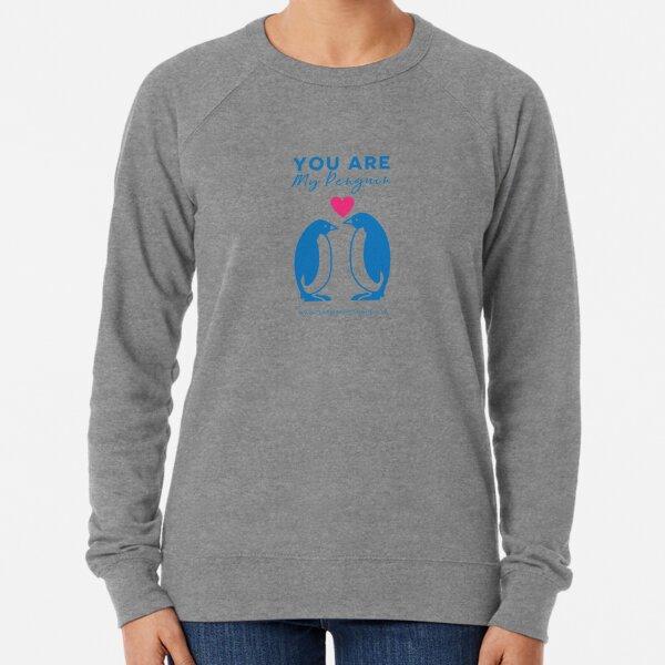 You Are My Penguin Lightweight Sweatshirt