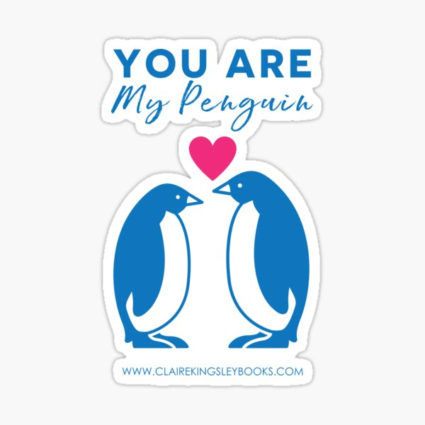 You Are My Penguin Sticker