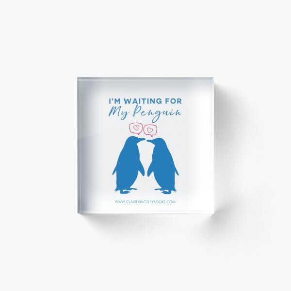 I'm Waiting For My Penguin Acrylic Block