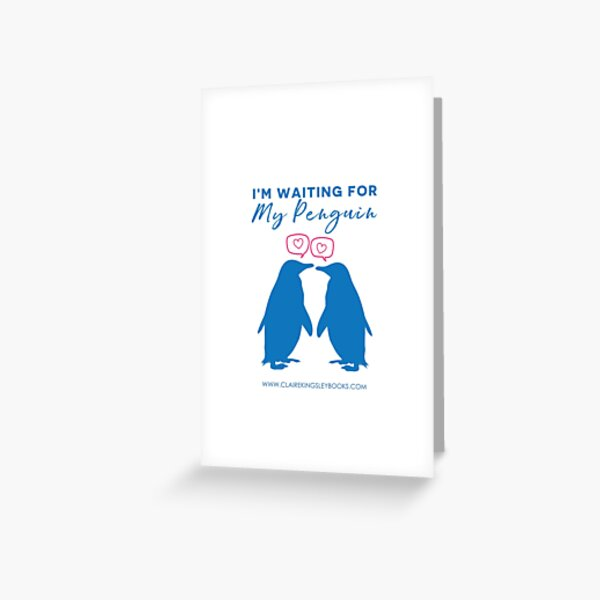 I'm Waiting For My Penguin Greeting Card