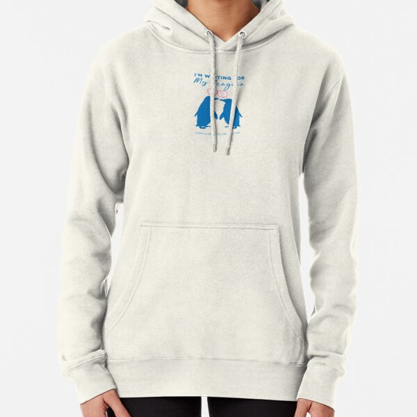 I'm Waiting For My Penguin Pullover Hoodie