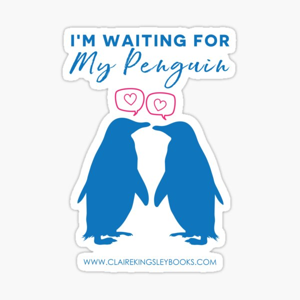 I'm Waiting For My Penguin Sticker