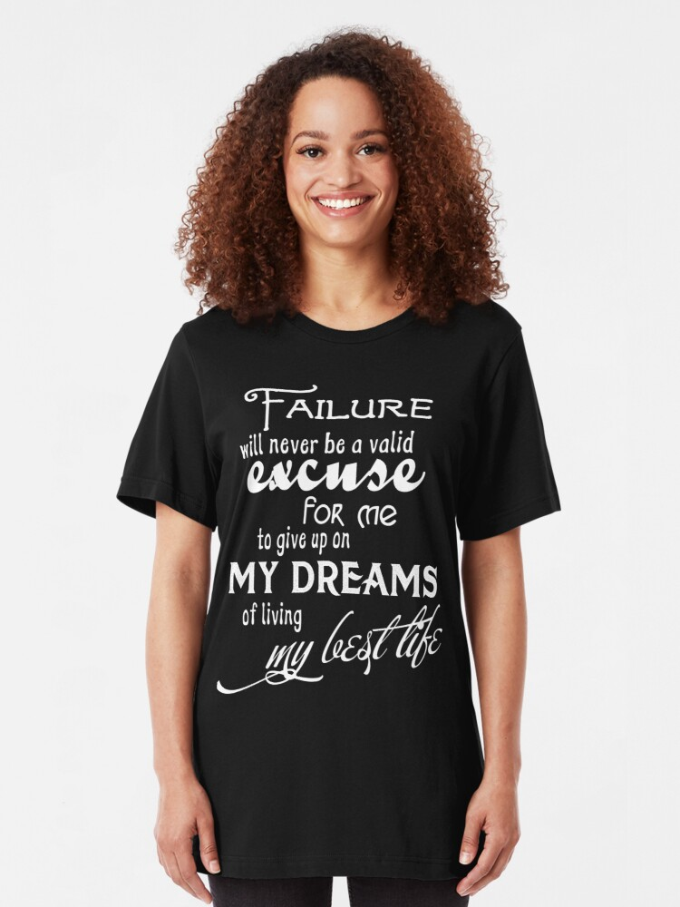 Alternate view of Failure Will Never Be A Valid Excuse Slim Fit T-Shirt