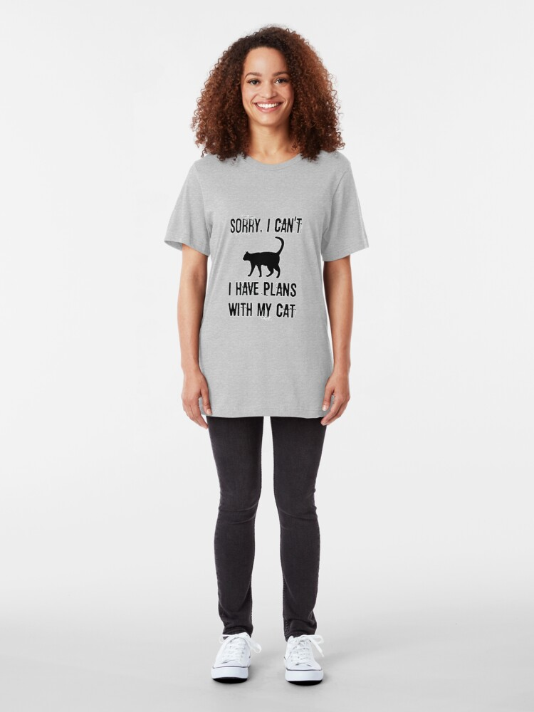 Alternate view of Sorry I Can't I have Plans With My Cat Slim Fit T-Shirt