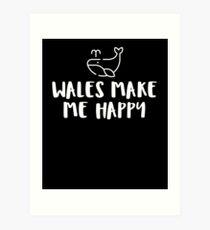 Wales Make Me Happy Art Print