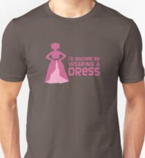 I'd Rather Be Wearing a Dress Unisex T-Shirt