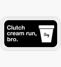 Clutch cream run, bro. Transparent Sticker