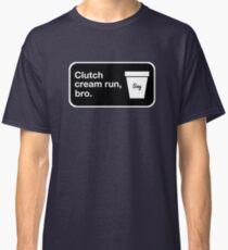 Clutch cream run, bro. Classic T-Shirt