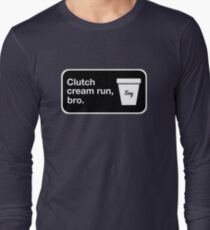 Clutch cream run, bro. Long Sleeve T-Shirt