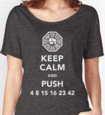 Keep calm and push 4 8 15 16 23 42 Women's Relaxed Fit T-Shirt