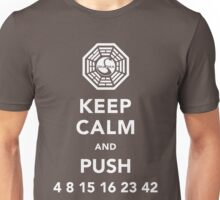 Keep calm and push 4 8 15 16 23 42 Unisex T-Shirt