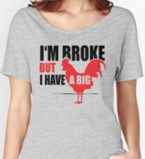 Funny Shirt - I'm Broke Women's Relaxed Fit T-Shirt