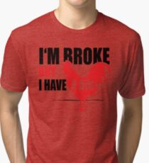 Funny Shirt - I'm Broke Tri-blend T-Shirt