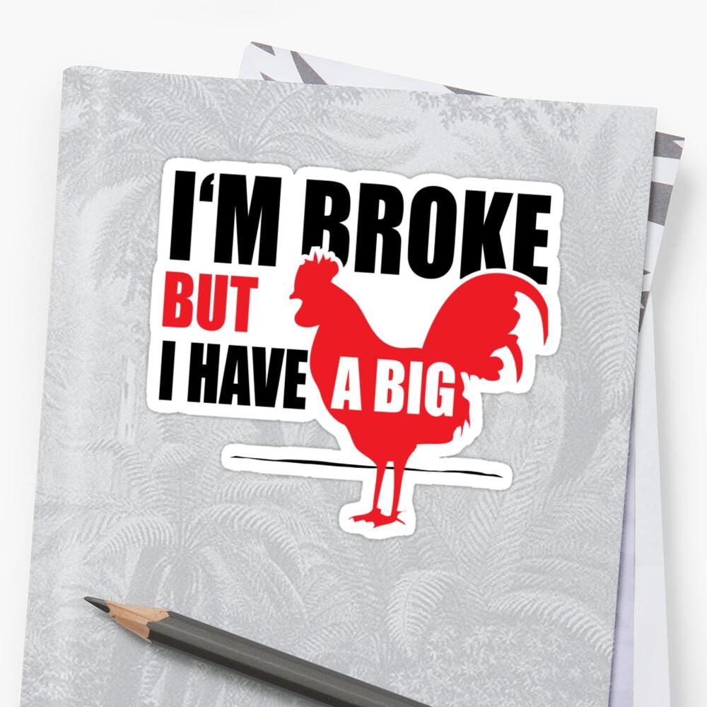 Funny Shirt - I'm Broke by MrFunnyShirt