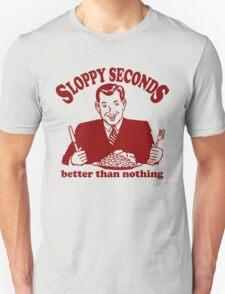Funny Shirt - Sloppy Seconds Unisex T-Shirt