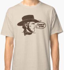 Funny Shirt - Cowboy Up Classic T-Shirt