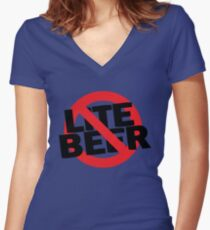 Funny Shirt - No Lite Beer Women's Fitted V-Neck T-Shirt