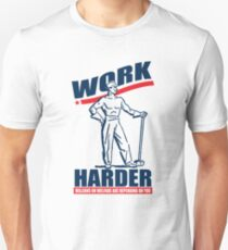 Funny Shirt - Work Harder T-Shirt