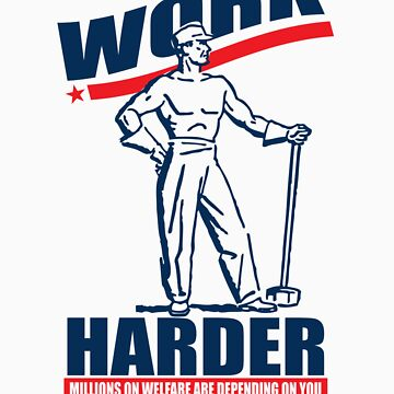Funny Shirt - Work Harder by MrFunnyShirt