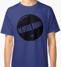 Funny Shirt - The Dude Abides Classic T-Shirt