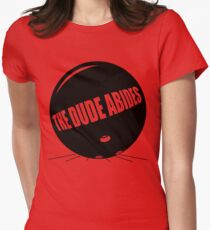 Funny Shirt - The Dude Abides Womens Fitted T-Shirt