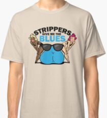 Funny Shirt - Strippers Classic T-Shirt