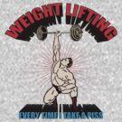 Funny Shirt - Weight Lifting by MrFunnyShirt