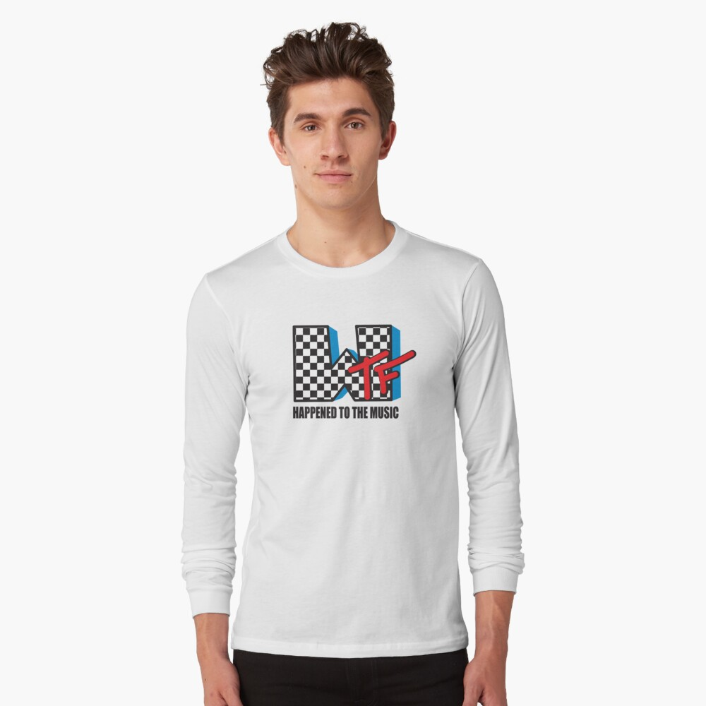 WTF Funny Music Shirt Long Sleeve T-Shirt Front