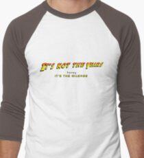 It's not the years, honey... Men's Baseball ¾ T-Shirt