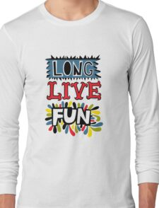 Long Live Fun T-Shirt