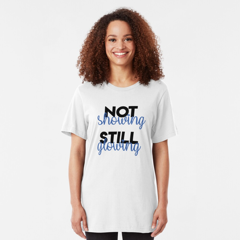 Not Showing Still Glowing Bold Adoption Shirt Slim Fit T-Shirt