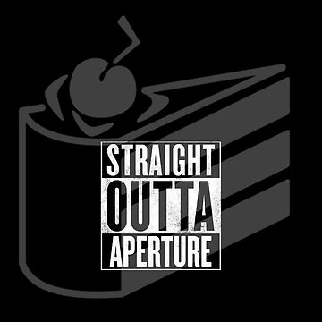 Straight Outta Aperture Science by NamePending