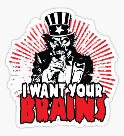I want YOUR brains! Sticker