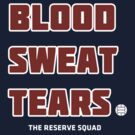 Blood. Sweat. Tears. - Red by TheReserveSquad