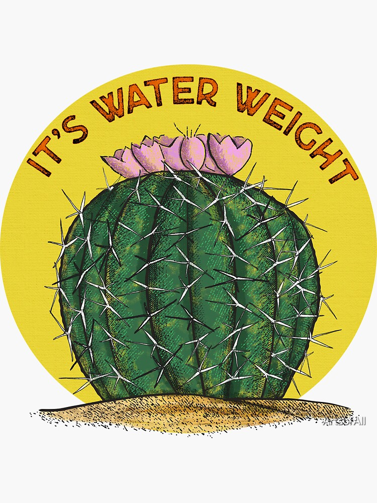 It's Water Weight by ArtsofAll
