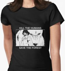 Kill the humans, save the forest Women's Fitted T-Shirt