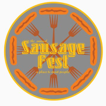 Sausage Fest! by papertapir