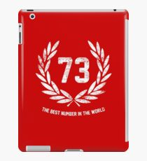 73 - the best number in the world iPad Case/Skin