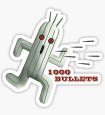 1000 Bullets Sticker