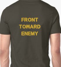 FRONT TOWARD ENEMY Unisex T-Shirt