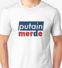 Putain, merde Unisex T-Shirt
