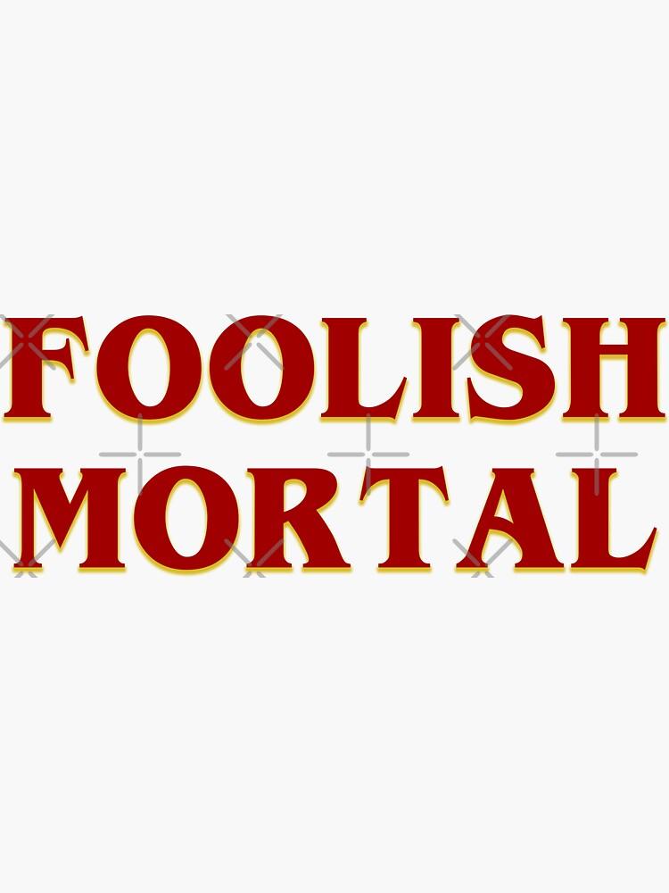Foolish Mortal Retro by GhostlyWorld