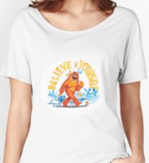 """""""Believe in Yourself!"""" -Sasquatch Women's Relaxed Fit T-Shirt"""