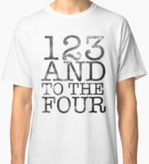 123 and to the 4 Classic T-Shirt