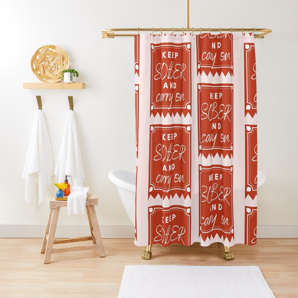 ANSY: Keep Sober and Carry On (in red) Shower Curtain